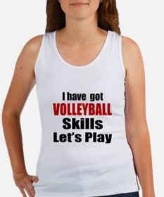 I Have Got Volleyball Skills Let' Women's Tank Top