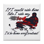 Ride Him Like My Sled Tile Coaster