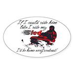 Ride Him Like My Sled Oval Sticker