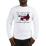 Ride Him Like My Sled Long Sleeve T-Shirt