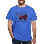 Ride Him Like My Sled Dark T-Shirt