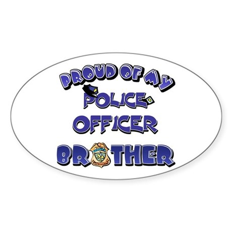 Proud of My Police Officer Brother Oval Sticker