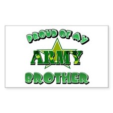 Proud of my Army Brother Rectangle Decal