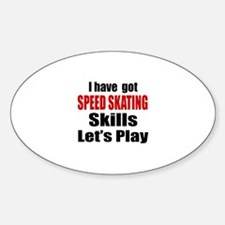 I Have Got Speed Skating Skills Let Decal
