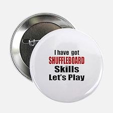"I Have Got Shuffleboard Sk 2.25"" Button (100 pack)"