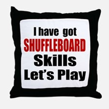 I Have Got Shuffleboard Skills Let's Throw Pillow