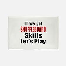 I Have Got Shuffleboard Skills Le Rectangle Magnet