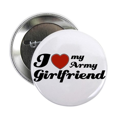 "I love my Army Girlfriend 2.25"" Button"