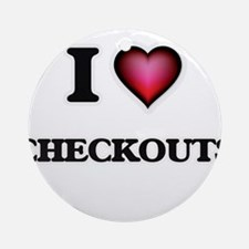 I love Checkouts Round Ornament