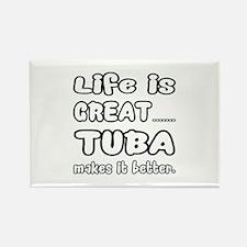 Tuba makes it better Rectangle Magnet