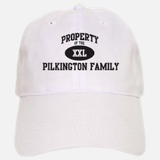 Property of Pilkington Family Baseball Baseball Cap