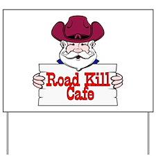 Road Kill Cafe Sign Yard Sign