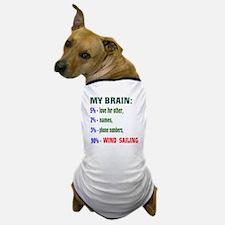 My Brain, 90 % Wind Sailing . Dog T-Shirt