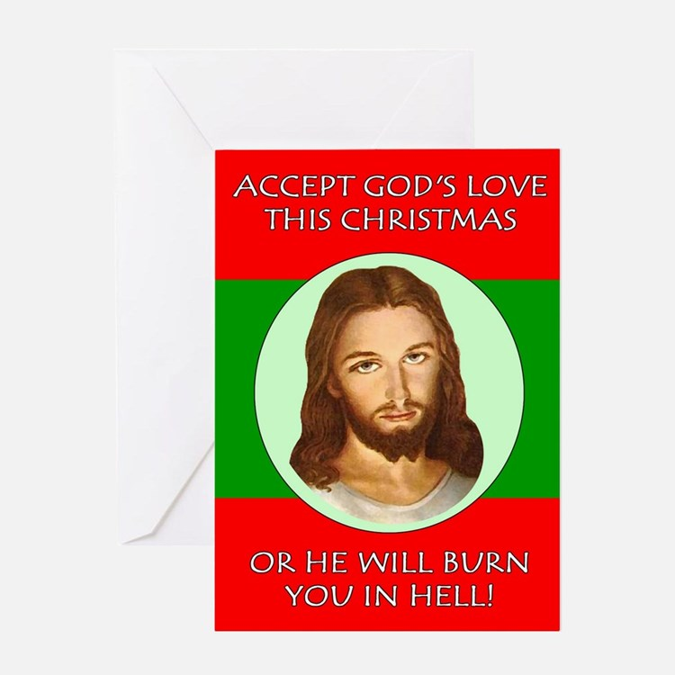 Accept God's Love Or Else Christmas Greeting Card