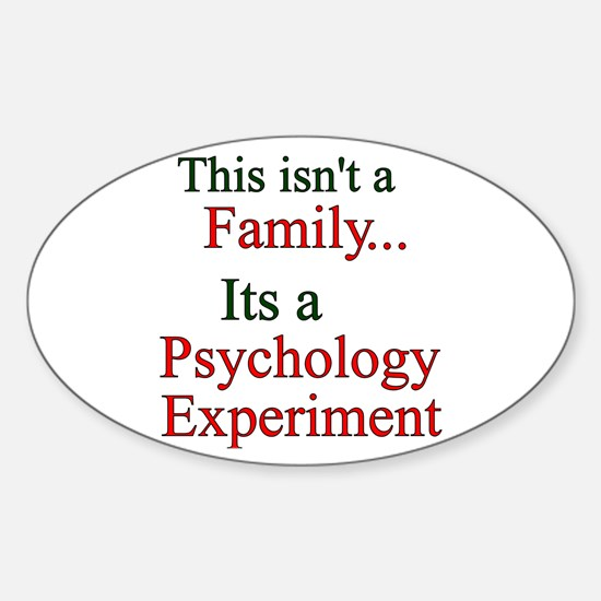 Family Psych Experiment2 Oval Decal