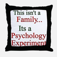 Family Psych Experiment2 Throw Pillow