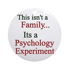 Family Psych Experiment2 Ornament (Round)