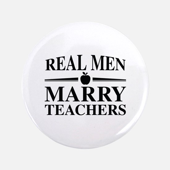 "Real Men Marry Teachers 3.5"" Button (100 pack)"