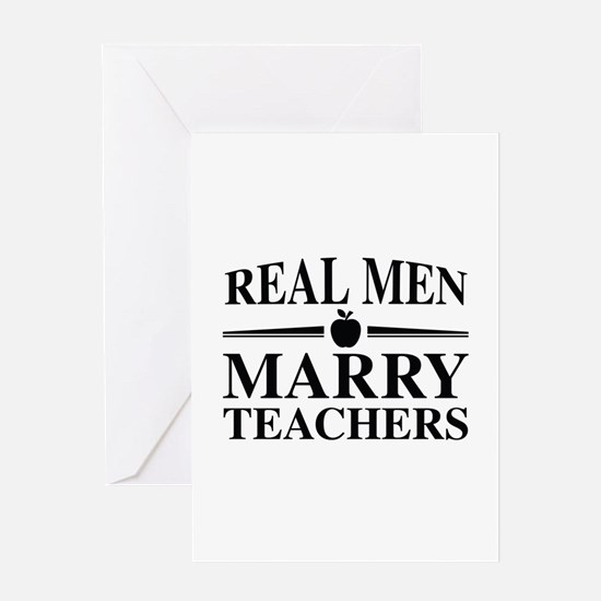 Real Men Marry Teachers Greeting Card