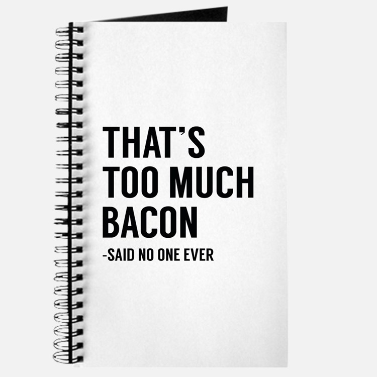 That's Too Much Bacon Journal