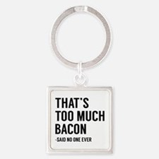 That's Too Much Bacon Square Keychain