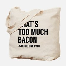 That's Too Much Bacon Tote Bag