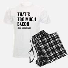 That's Too Much Bacon Pajamas