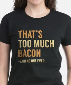That's Too Much Bacon Tee