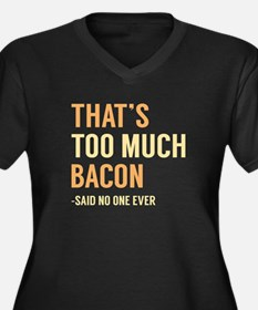 That's Too Much Bacon Women's Plus Size V-Neck Dar