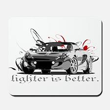 """Elise """"Lighter is better."""" Mousepad"""