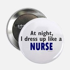 "Dress Up Like A Nurse (Night) 2.25"" Button (10 pac"