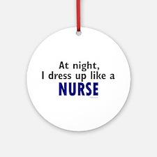 Dress Up Like A Nurse (Night) Ornament (Round)