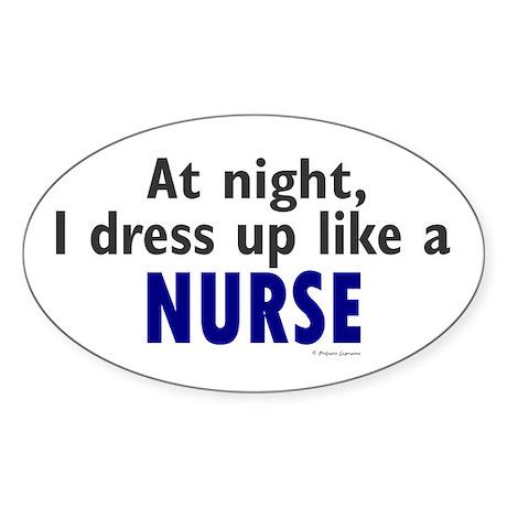 Dress Up Like A Nurse (Night) Oval Sticker