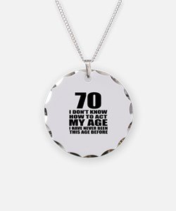 70 I Do Not Know How To Act Necklace Circle Charm