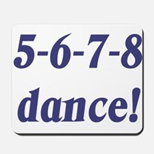 5-6-7-8-dance Mousepad