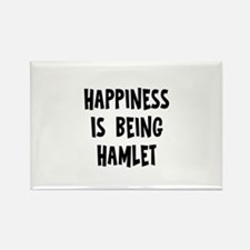 Happiness is being Hamlet Rectangle Magnet