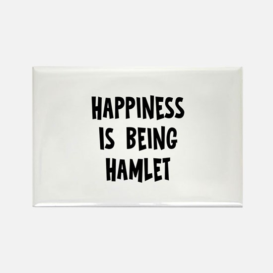 Happiness is being Hamlet Rectangle Magnet (10 pac