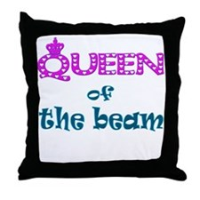 Queen of the beam Throw Pillow