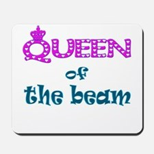 Queen of the beam Mousepad