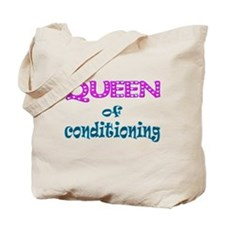 Queen of conditioning Tote Bag