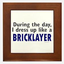 Dress Up Like A Bricklayer Framed Tile