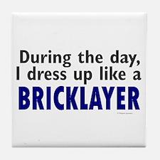 Dress Up Like A Bricklayer Tile Coaster