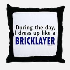 Dress Up Like A Bricklayer Throw Pillow