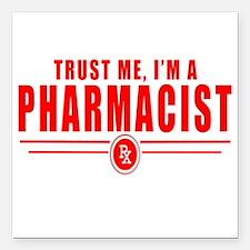 "Trust Me, I'm A Pharmacist Square Car Magnet 3"" x"