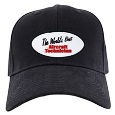 """The World's Best Aircraft Technician"" Baseball Hat"