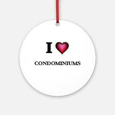 I love Condominiums Round Ornament
