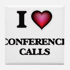 I love Conference Calls Tile Coaster