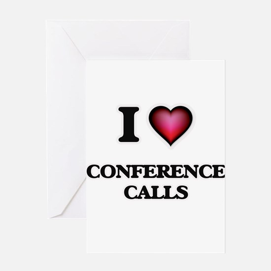 I love Conference Calls Greeting Cards