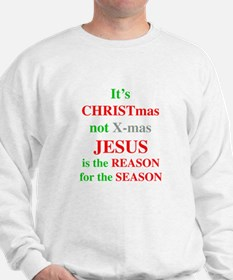 Christmas not XMAS Sweatshirt