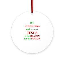 Christmas not XMAS Ornament (Round)